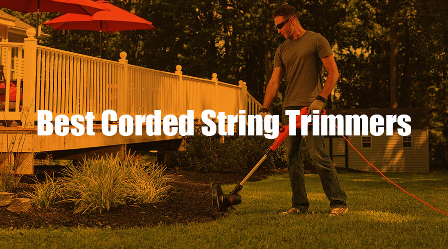 Best Corded String Trimmer