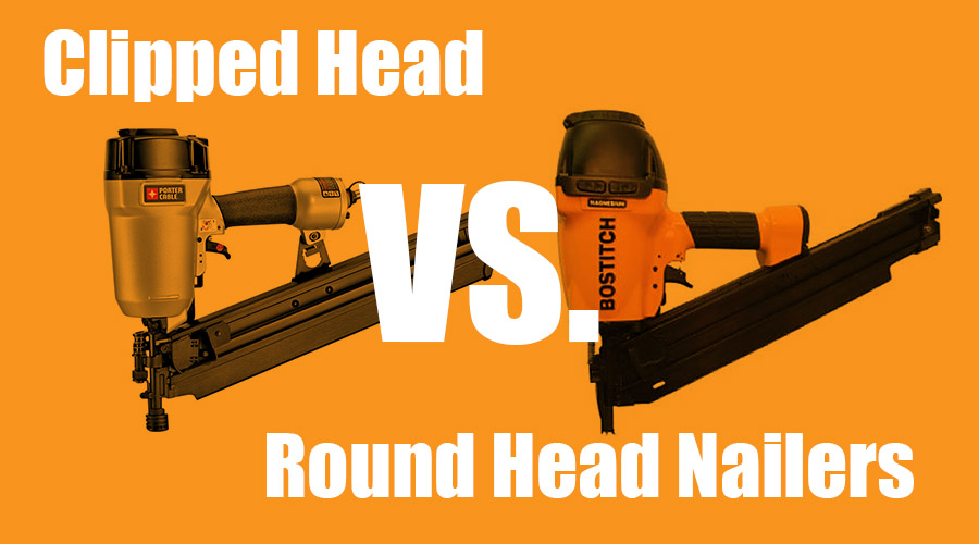 Clipped Head vs. Round Head Nailers