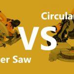Miter Saw vs. Circular Saw – Main Differences